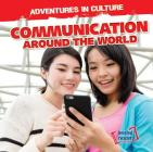 Communication Around the World (Adventures in Culture) Cover Image