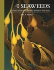 The Lives of Seaweeds: A Natural History of Our Planet's Seaweeds & Other Algae Cover Image