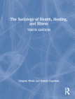 The Sociology of Health, Healing, and Illness Cover Image