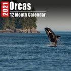 Calendar 2021 Orcas: Cute Orca Photos Monthly Mini Calendar With Inspirational Quotes each Month Cover Image