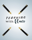 Teaching with Flair: Teacher Appreciation Notebook Or Journal Cover Image
