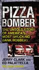 Pizza Bomber: The Untold Story of America's Most Shocking Bank Robbery (Berkley True Crime) Cover Image