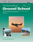 The Pilot's Manual: Ground School: All the Aeronautical Knowledge Required to Pass the FAA Exams and Operate as a Private and Commercial Pilot (Ebundl Cover Image