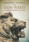 The Lion Wakes: A Modern History of Hsbc Cover Image