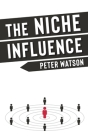 The Niche Influence: For people who are chasing something bigger than themselves. Cover Image