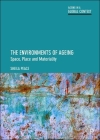 The Environments of Ageing: Space, Place and Materiality Cover Image