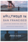 Hollywood in San Francisco: Location Shooting and the Aesthetics of Urban Decline Cover Image