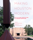 Making Houston Modern: The Life and Architecture of Howard Barnstone Cover Image