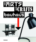 From Arts and Crafts to the Bauhaus. Art and Design - a new Unity: Von Arts and Crafts zum Bauhaus. Kunst und Design - eine neue Einheit Cover Image