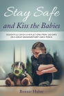 Stay Safe and Kiss the Babies Cover Image