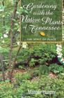 Gardening with the Native Plants of Tenn: The Spirit of Place Cover Image