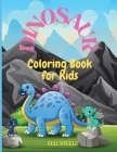 Dinosaur Coloring Book for Kids: Awesome Dinosaur Coloring Book For ages2-4,4-8 with funny and big ilustrations. Cover Image