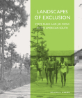 Landscapes of Exclusion: State Parks and Jim Crow in the American South (Designing the American Park) Cover Image