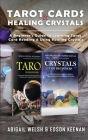Tarot Cards & Healing Crystals: A Beginner's Guide to Learning Tarot Card Reading & Using Healing Crystals: A Beginner's Guide to Learning Tarot Card Cover Image