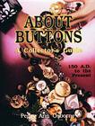 About Buttons: A Collector's Guide, 150 Ad to the Present Cover Image