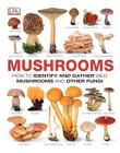 Mushrooms: How to Identify and Gather Wild Mushrooms and Other Fungi Cover Image