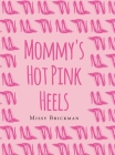Mommy's Hot Pink Heels Cover Image