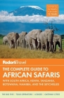 Fodor's the Complete Guide to African Safaris: With South Africa, Kenya, Tanzania, Botswana, Namibia, and the Seychelles Cover Image