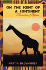 On the Scent of a Continent: Memories of Africa Cover Image