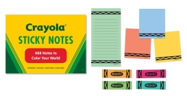 Crayola Sticky Notes: 488 Notes to Color Your World Cover Image