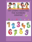 My Learn Counting the numbers Graphic: your child will learn how to count, memorize new vocabulary 3-5kindergarten math workbook fun math activities Cover Image