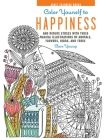 Color Yourself to Happiness: And reduce stress with these magical illustrations of animals, flowers, birds, and trees Cover Image