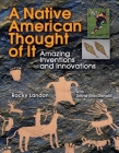 A Native American Thought of It: Amazing Inventions and Innovations (We Thought of It) Cover Image