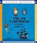 Tito, Teo y los Piratas = Tim, Ted and the Pirates Cover Image