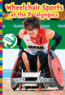 Wheelchair Sports at the Paralympics (Paralympic Sports) Cover Image
