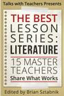 The Best Lesson Series: Literature: 15 Master Teachers Share What Works Cover Image