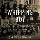Whipping Boy: The Forty-Year Search for My Twelve-Year-Old Bully Cover Image