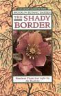 The Shady Border: Shade-Loving Perennials for Season-Long Color Cover Image
