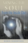 Mining the Soul: From the Inside Out (The Jung on the Hudson Book series) Cover Image