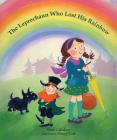 The Leprechaun Who Lost His Rainbow Cover Image