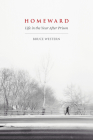 Homeward: Life in the Year After Prison: Life in the Year After Prison Cover Image