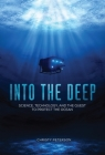Into the Deep: Science, Technology, and the Quest to Protect the Ocean Cover Image