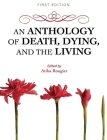 An Anthology of Death, Dying, and the Living Cover Image