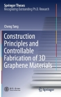 Construction Principles and Controllable Fabrication of 3D Graphene Materials (Springer Theses) Cover Image