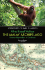 The Malay Archipelago: The Land of the Orang-Utan and the Bird of Paradise (Stanfords Travel Classics) Cover Image