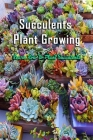 Succulents Plant Growing: Learn How to Plant Succulents: Gift Ideas for Holiday Cover Image