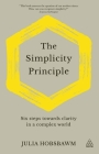 The Simplicity Principle: Six Steps Towards Clarity in a Complex World Cover Image