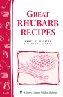 Great Rhubarb Recipes: Storey's Country Wisdom Bulletin A-123 Cover Image