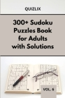 300+ Sudoku Puzzles Book for Adults with Solutions VOL 6: Easy Enigma Sudoku for Beginners, Intermediate and Advanced. Cover Image