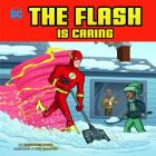 The Flash Is Caring (DC Super Heroes Character Education) Cover Image