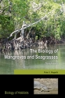 The Biology of Mangroves and Seagrasses (Biology of Habitats) Cover Image