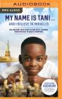 My Name Is Tani . . . and I Believe in Miracles: The Amazing True Story of One Boy's Journey from Refugee to Chess Champion Cover Image