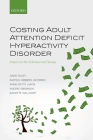 Costing Adult Attention Deficit Hyperactivity Disorder: Impact on the Individual and Society Cover Image
