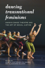Dancing Transnational Feminisms: Ananya Dance Theatre and the Art of Social Justice (Decolonizing Feminisms) Cover Image