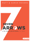 Seven Arrows: A 52-Week Devotional for Teens Cover Image