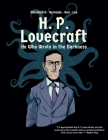 H. P. Lovecraft: He Who Wrote in the Darkness: A Graphic Novel Cover Image